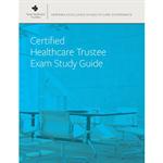 Certified Healthcare Trustee Exam Study Guide
